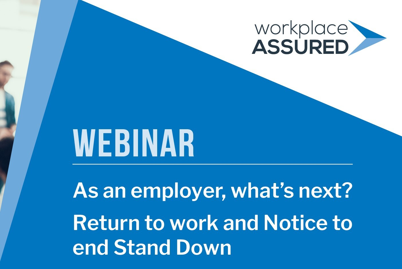 Webinar: Return to Work & Notice to end Stand Down